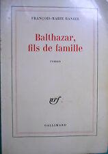 BALTHAZAR FILS DE FAMILLE FRANCOIS-MARIE BANIER NRF