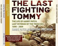 The Last Fighting Tommy: The Life of Harry Patch, the Only Surviving Veteran...