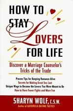 How to Stay Lovers for Life : Discover a Marriage Counselor's Tricks of the Tra…