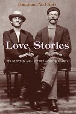 Love Stories: Sex between Men before Homosexuality, Katz, Jonathan Ned, Good Boo