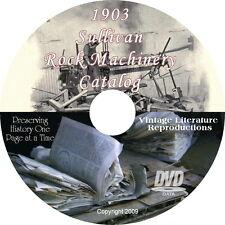1903 Sullivan Rock Excavation Machinery Catalog { Mining and Blasting } on DVD