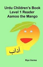 Urdu Children's Book Level 1 Reader: Aamoo the Mango by Riya Verma (2011,...