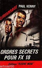 Ordres secrets pour FX 18 / Francis Coplan // Paul KENNY // 1ère Edition