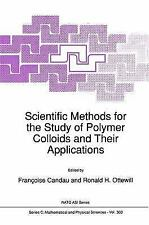 Scientific Methods for the Study of Polymer Colloids and Their Applications...