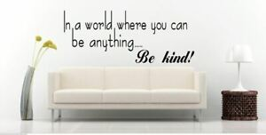In a world where you can be anything... Be kind! Motivational Decal wall Sticker