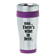 Stainless Steel Insulated 16oz Travel Coffee Mug Funny Shhh There's Wine In Here