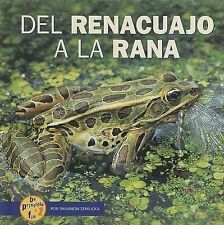Del Renaucajo a La Rana/from Tadpole to Frog (De Principio a Fin/start to Finish