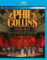Phil Collins  - GOING BACK: Live At The Roseland Ballroom (NEW BLU-RAY)