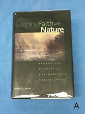 SIGNED 1st Keeping Faith with Nature Robert Keiter Ecosystems Public Lands