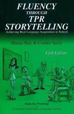 Fluency Through TPR Storytelling Blaine Ray Contee Seely