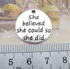 """10X """"She believed she could so she did"""" Charms Beads Bracelet Necklace Pendants"""
