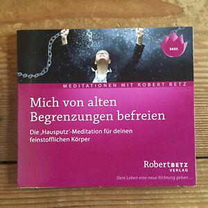 Robert Betz: Mich von alten Begrenzungen befreien (CD) Meditation