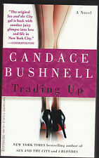 Trading Up by Candace Bushnell (2005, Paperback) Love and Life in New York City