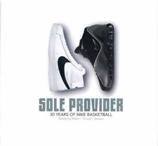 Sole Provider: Thirty Years of Nike Basketball