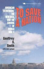 To Save a Nation: American Extremism, the New Deal and the Coming of World Wa...