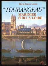 MARIE-FRANCE COMTE, TOURANGEAU MARINIER SUR LA LOIRE  (RÉCIT)