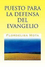Puesto para la Defensa Del Evangelio by Flordelisa Mota (2009, Paperback)