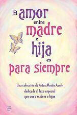 El Amor Entre Madre e Hija Es para Siempre (2012, Book, Other)