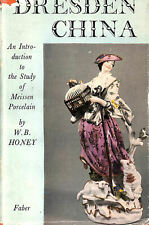 Dresden China: An Introduction To The Study Of Meissen Porcelain by Honey, W. B