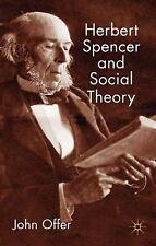 Herbert Spencer And Social Theory: By John Offer