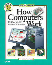 """""""VERY GOOD"""" Downs, Timothy Edward, White, Ron, How Computers Work, Book"""