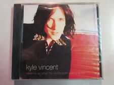 KYLE VINCENT WAKE ME UP (WHEN THE WORLD'S WORTH TAKING OVER) CD SINGLE SOFT POP