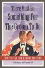 There Must Be Something for the Groom to Do: How to Plan Your Wedding-ExLibrary