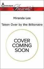 Taken Over by the Billionaire (Harlequin Presents)