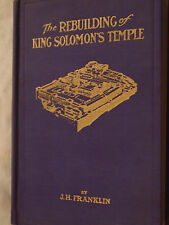 1st Ed Hardcover The Rebuilding of King Solomon's Temple 1910 by J.H. Franklin
