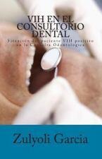 VIH en el Consultorio Dental : Situacion Del Paciente VIH Positivo en la...
