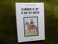 Les Ingéneurs du roy de Louis XIV a Louis XVI Etude du corps des Fortifications