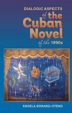 Monografías A: Dialogic Aspects of the Cuban Novel of the 1990s Volume 333 by...