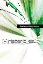 NEW - Ministerio es . . .: Como servir a Jesus con pasion y confianza