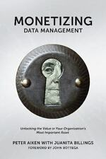 Monetizing Data Management: Finding the Value in Your Organization's Most Import