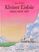 Kleiner Eisbär, nimm mich mit! von Hans de Beer Nord Süd Verlag