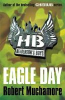 Henderson's Boys 2: Eagle Day by Muchamore, Robert