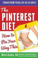 The Pinterest Diet: How to Pin Your Way Thin (Paperback or Softback)