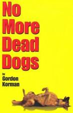 No More Dead Dogs by Korman, Gordon
