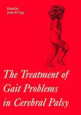The Treatment of Gait Problems in Cerebral Palsy (Clinics in Developmental Medic