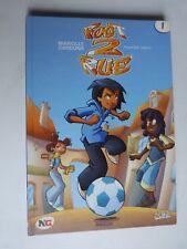FOOT 2 RUE  tome 1 : premier match en EO de avril 2006