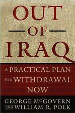 Out of Iraq by William R. Polk and George S. McGovern (2006, Paperback)