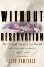 Without Reservation: The Making of America's Most Powerful Indian Tribe and