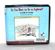 BOOK/AUDIOBOOK CD Age 4+ Judith St. George SO YOU WANT TO BE AN EXPLORER?