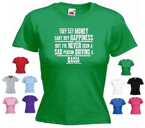 'Dacia' - Ladies Funny Gift T-shirt  'They say Money can't buy happiness but...'