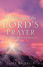 The Message of the Lord's Prayer by Janet Balcells (2007, Paperback)