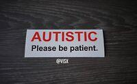 Autistic autism driver Bumper Sticker Vinyl Decal Tailgater patient Kind