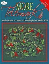More Telemark by Lois Mueller VGM  NEW  Lessons in Norwegian Rosemaling Book