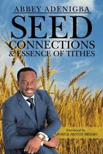 Seed Connections and Essence of Tithes by Abbey Adenigba (2013, Paperback)