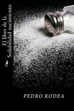 El Libro de la Solubilidad Nacimiento by pedro rodea (2016, Paperback)