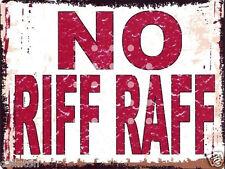 NO RIFF RAFF SIGN VINTAGE STYLE 8x10in 20x25cm pub bar shop art